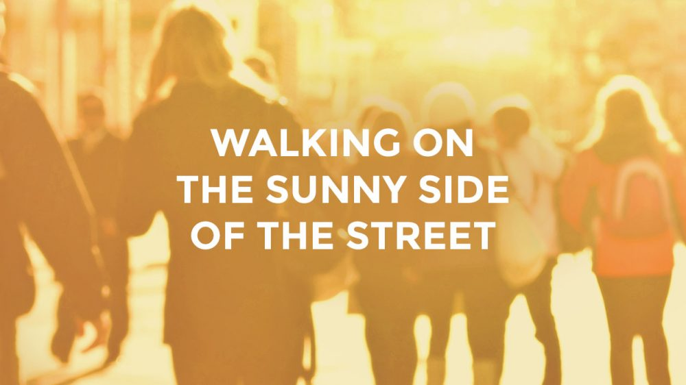 Walking on the sunny side of the street