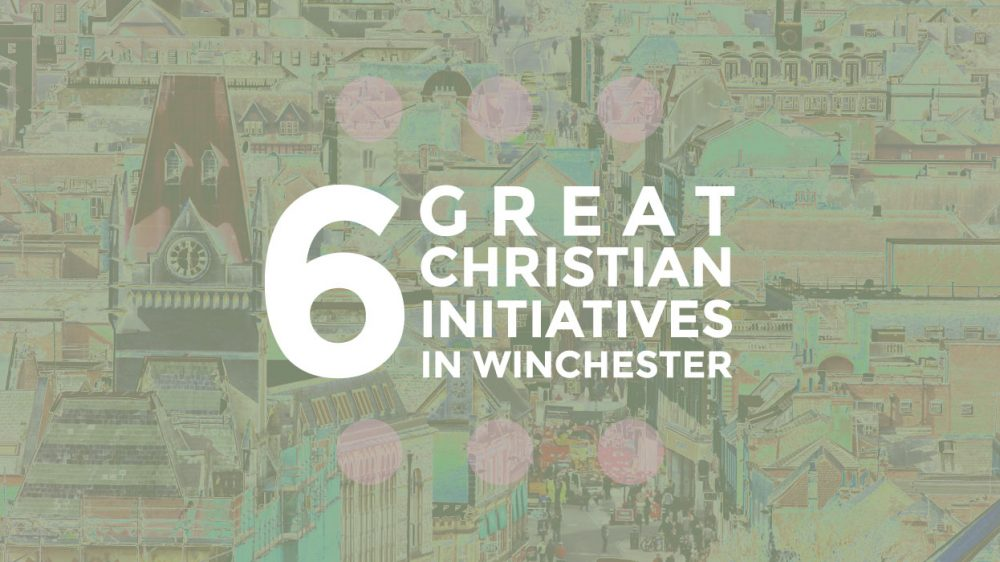 6 Great Christian Initiatives in Winchester