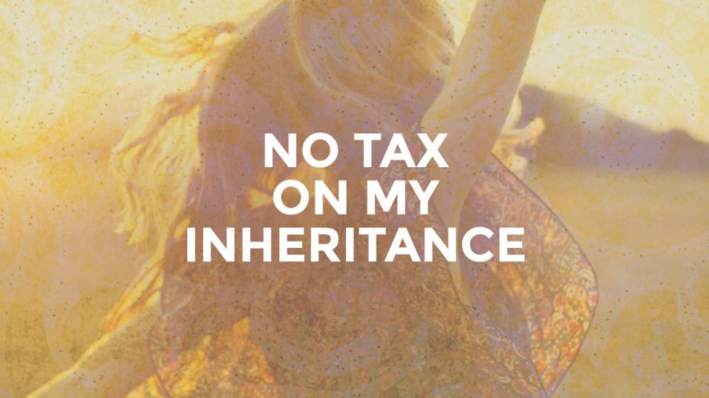 No Tax On My Inheritance