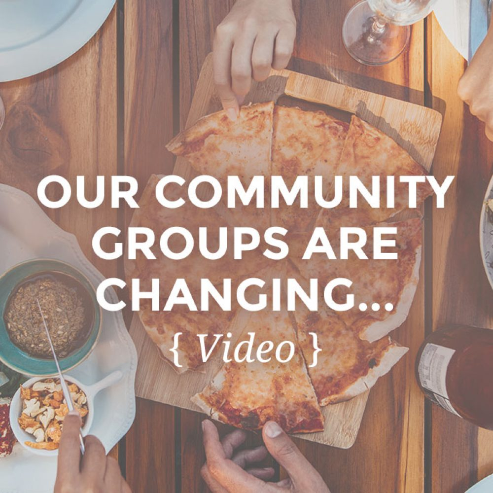 Our Community Groups Are Changing…