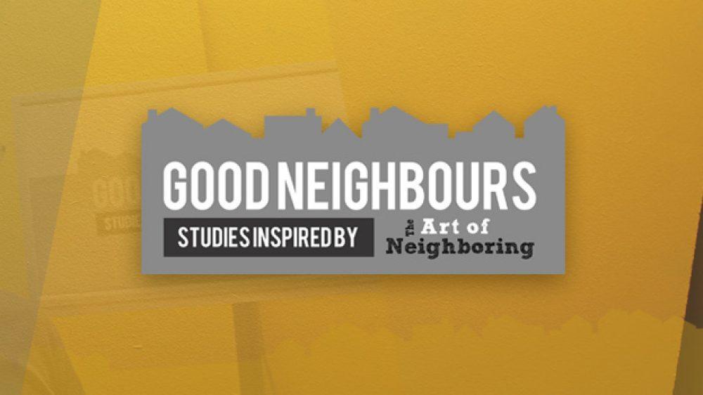 Good Neighbours Week 4