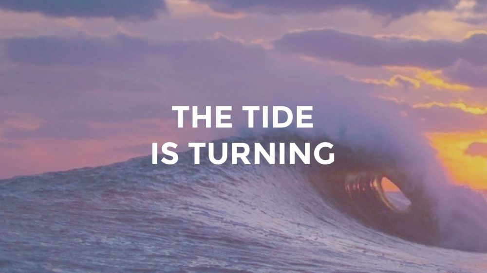 The Tide Is Turning