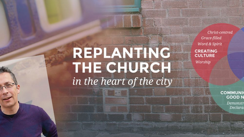 Replanting the church in the heart of the city