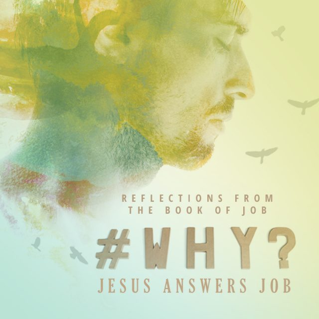 #Why? Jesus Answers Job
