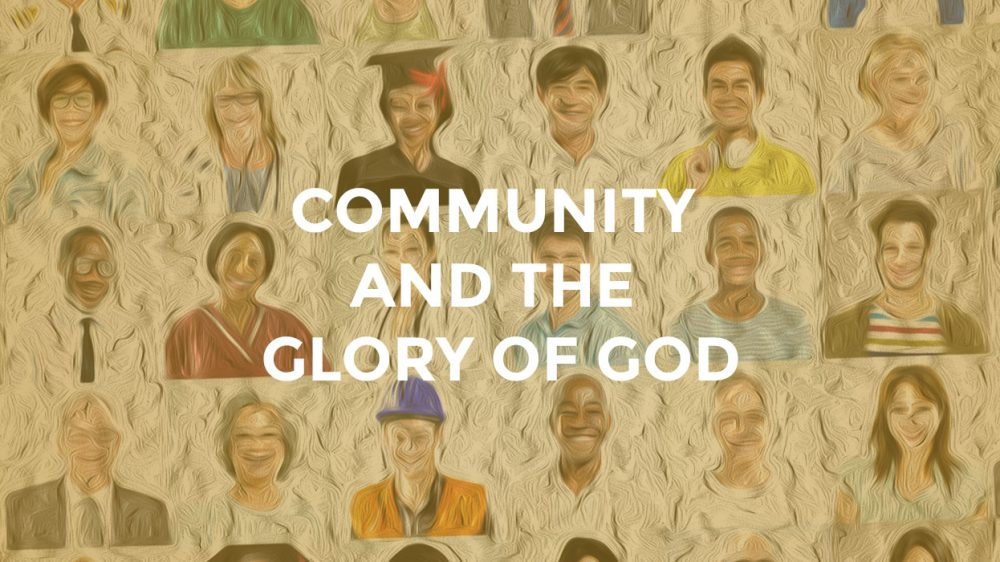 Community and the glory of God