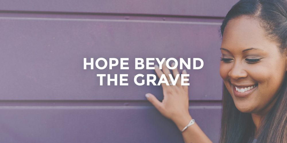 Hope Beyond The Grave