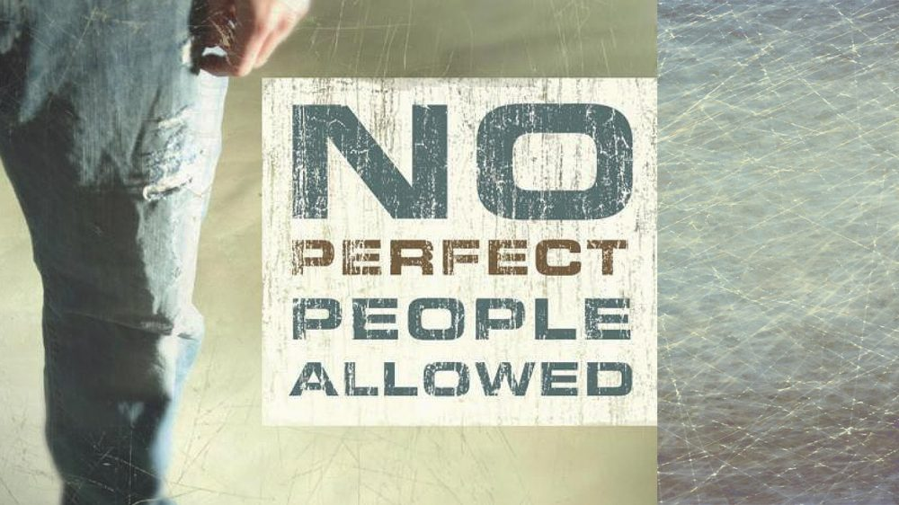 No Perfect People Allowed