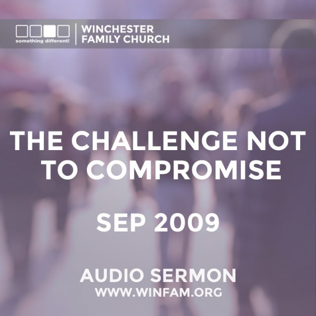 The Challenge Not To Compromise