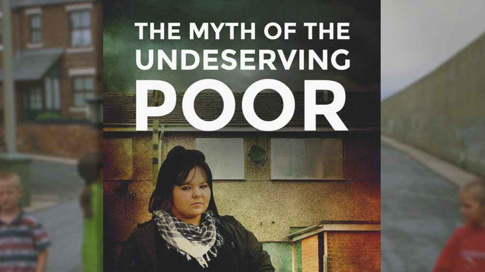 The Myth of the Undeserving Poor