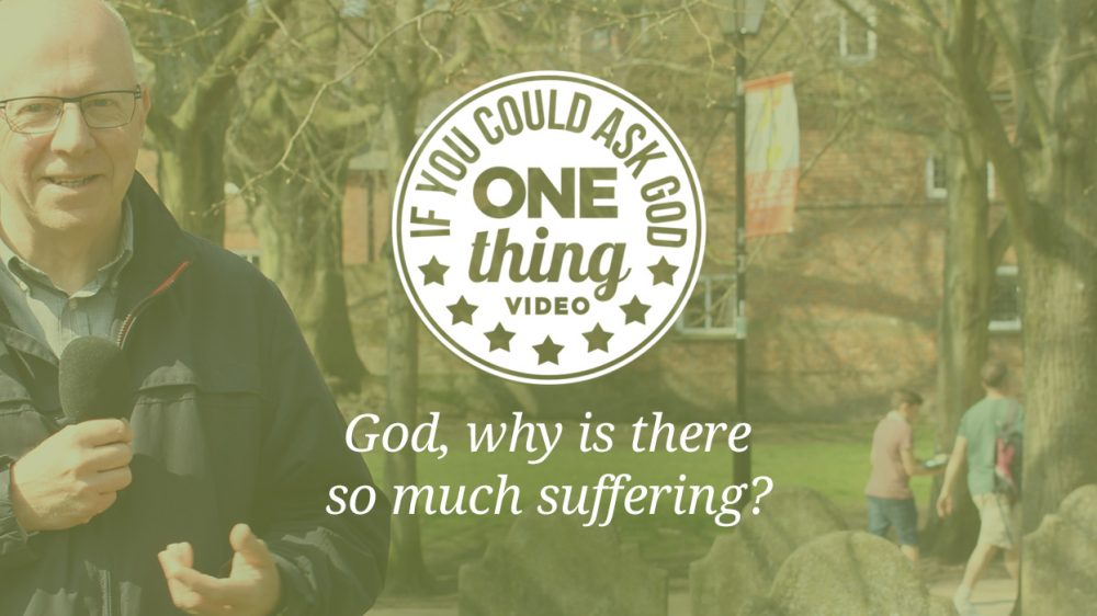 God, Why Is There So Much Suffering?