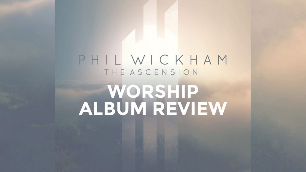 The Ascension – Worship Album Review