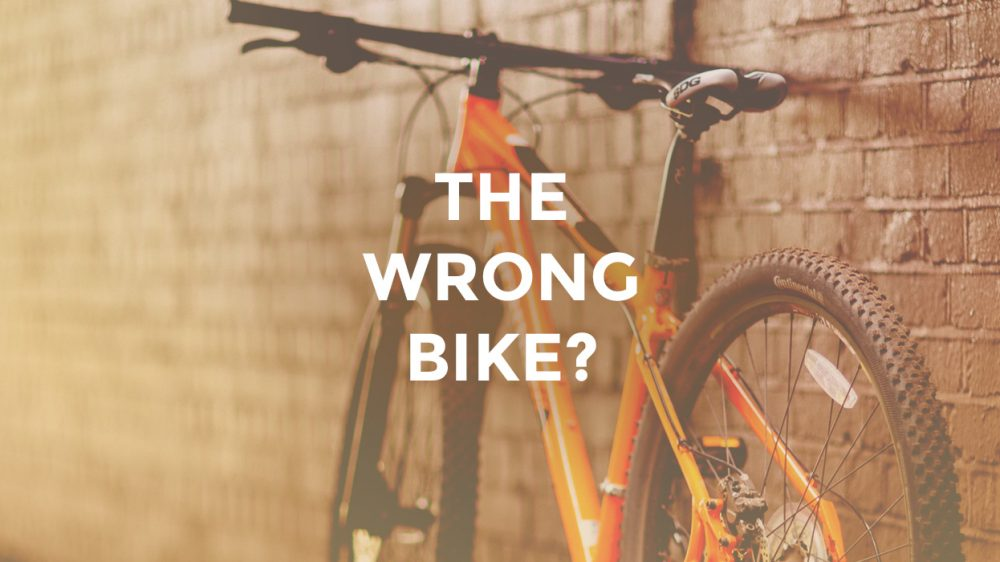 The Wrong Bike?