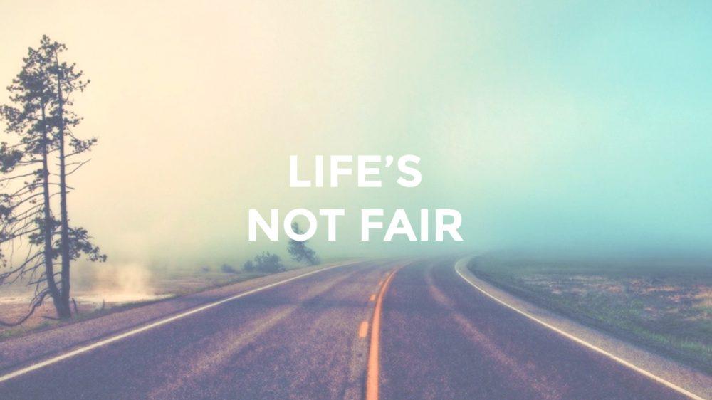 Life's Not Fair