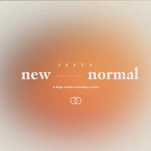 Jesus' New Normal